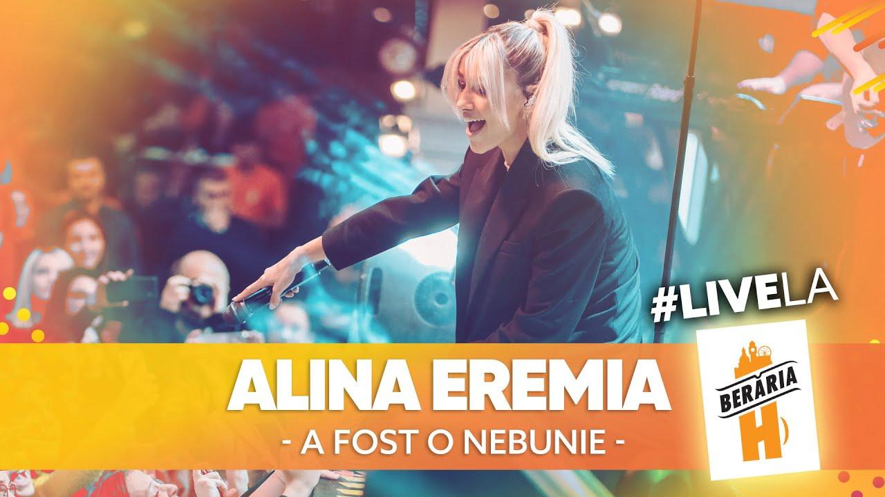 Alina Eremia - A fost o nebunie // #LiveLaH