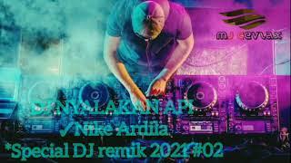 Download Mp3 NYALAKAN API by Nike Ardila DJ Special Remix 2021