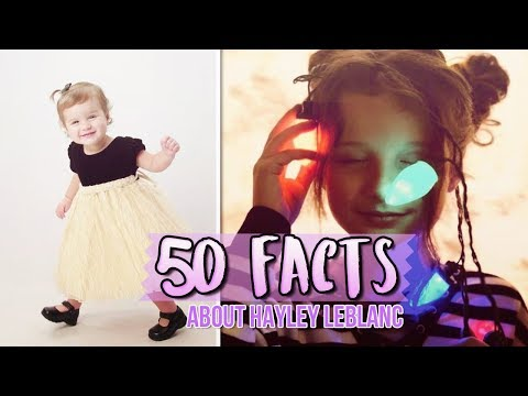 50 THINGS YOU DIDN'T KNOW ABOUT HAYLEY LEBLANC!