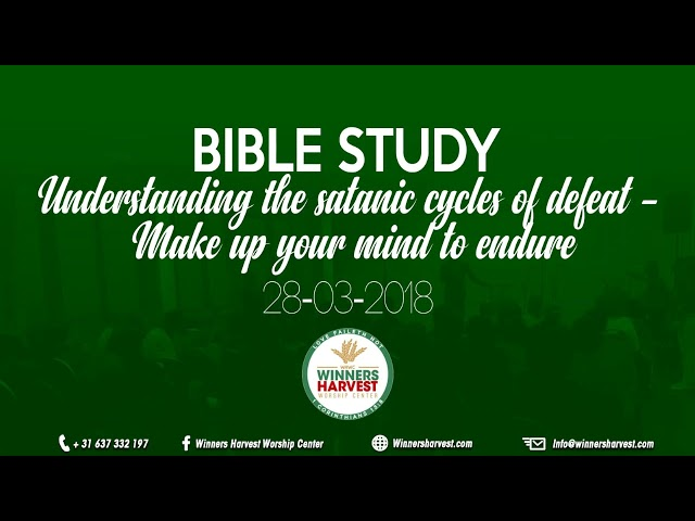 Understanding the satanic cycles of defeat- Make up your mind to endure - 28-03-2018