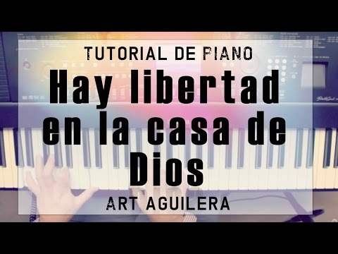 HAY LIBERTAD ART AGUILERA - TUTORIAL DE PIANO