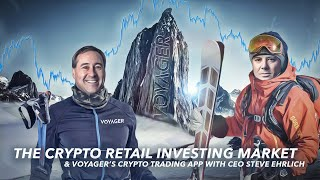 Crypto Retail Investing with Voyager Trading App CEO Steve Ehrlich