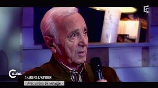 """Charles Aznavour """"Avec un brin de nostalgie"""" - C à vous - 05/05/2015"""