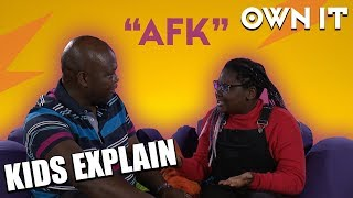 Kids Explain AFK To Adults