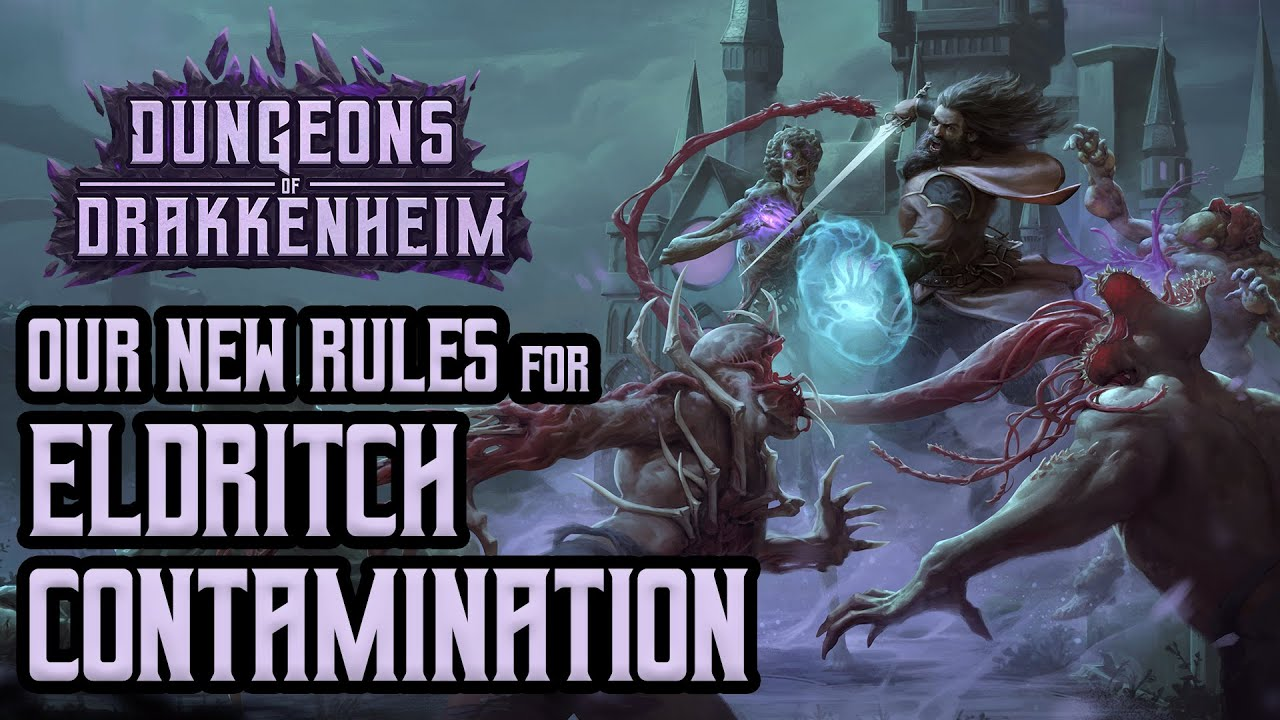 Eldritch Contamination in Dungeons of Drakkenheim! New Rules for 5e