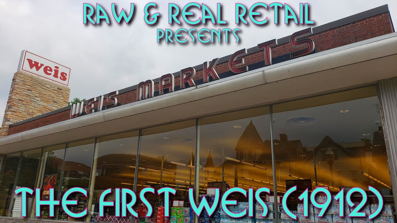 The very first WEIS (Sunbury, PA) - Raw & Real Retail
