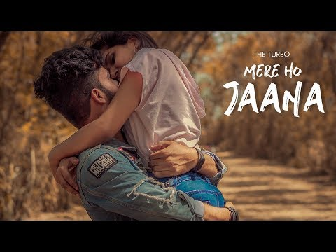 Mere Ho Jana The Turbo  Latest Romantic Song 2019  Camera Breakers
