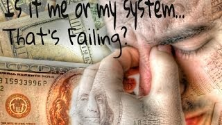 Forex Trading: Is It Me, Or My System That's Failng?