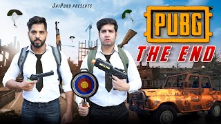 PUBG - The End || JaiPuru