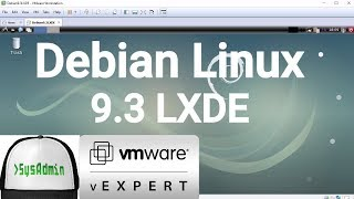 Debian 9.3 LXDE Installation + VMware Tools + Overview on VMware Workstation [2017]