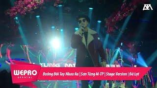 Buông Đôi Tay Nhau Ra | Sơn Tùng M-TP | Stage Version | Đà Lạt