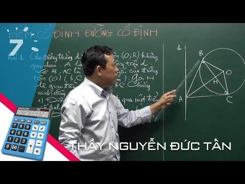 Luyện thi lớp 10 chuyên toán: Điểm cố định, đường cố định - Thầy Tấn   HỌC247