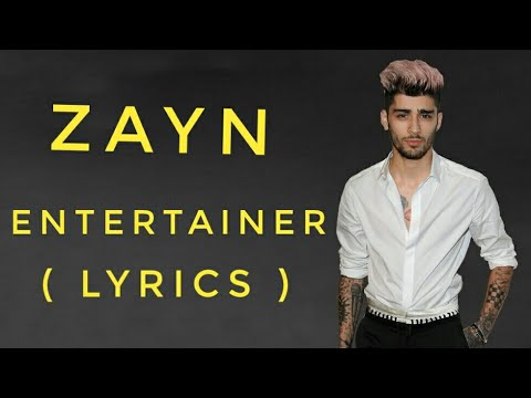 Zayn - Entertainer  ( Lyrics )