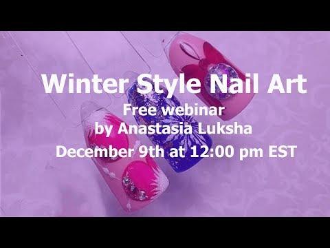 Winter Style Nail Art Free Webinar By Anastasia Luksha