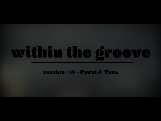 within the groove #10 - pawel and yana