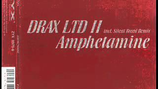Drax Ltd II - Amphetamine (Silent Breed Remix)
