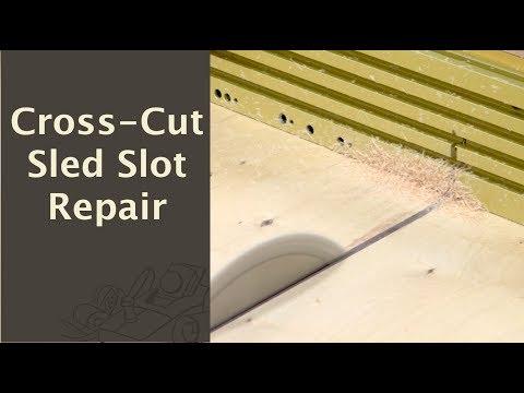 Cross-Cut Sled Slot Repair
