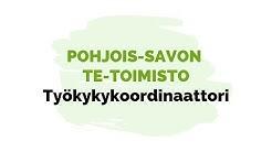 Pohjois-Savon TE-toimisto: Työkykykoordinaattori osa 2.