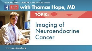 Imaging of Neuroendocrine Cancer with Thomas Hope, MD