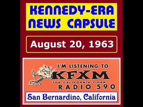 KENNEDY-ERA NEWS CAPSULE: 8/20/63 (KFXM-RADIO; SAN BERNARDINO, CALIFORNIA)