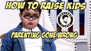 HOW TO RAISE KIDS ( PARENTING GONE WRONG ) | AWESAMO SPEAKS