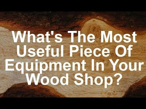 Commercial Woodworking MVP - The Most Valuable Piece Of Equipment In Your Shop