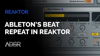 Building Ableton's Beat Repeat in Reaktor - Part 1