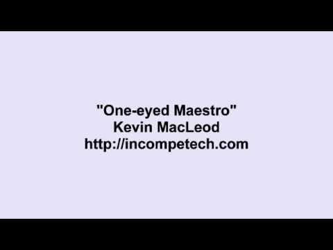 One-eyed Maestro By Kevin MacLeod 30 Minutes.