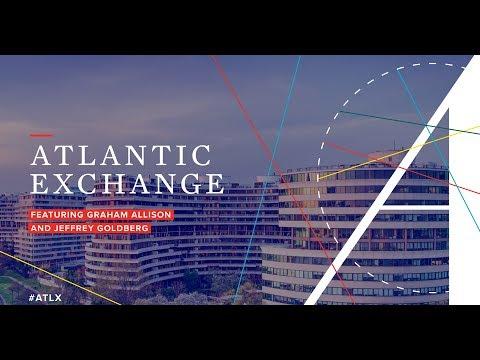 Atlantic Exchange featuring Graham Allison