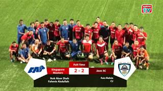 Match Highlights (Friendly): Singapore Masters (Ex International Legends) vs Jaws Soccer Club