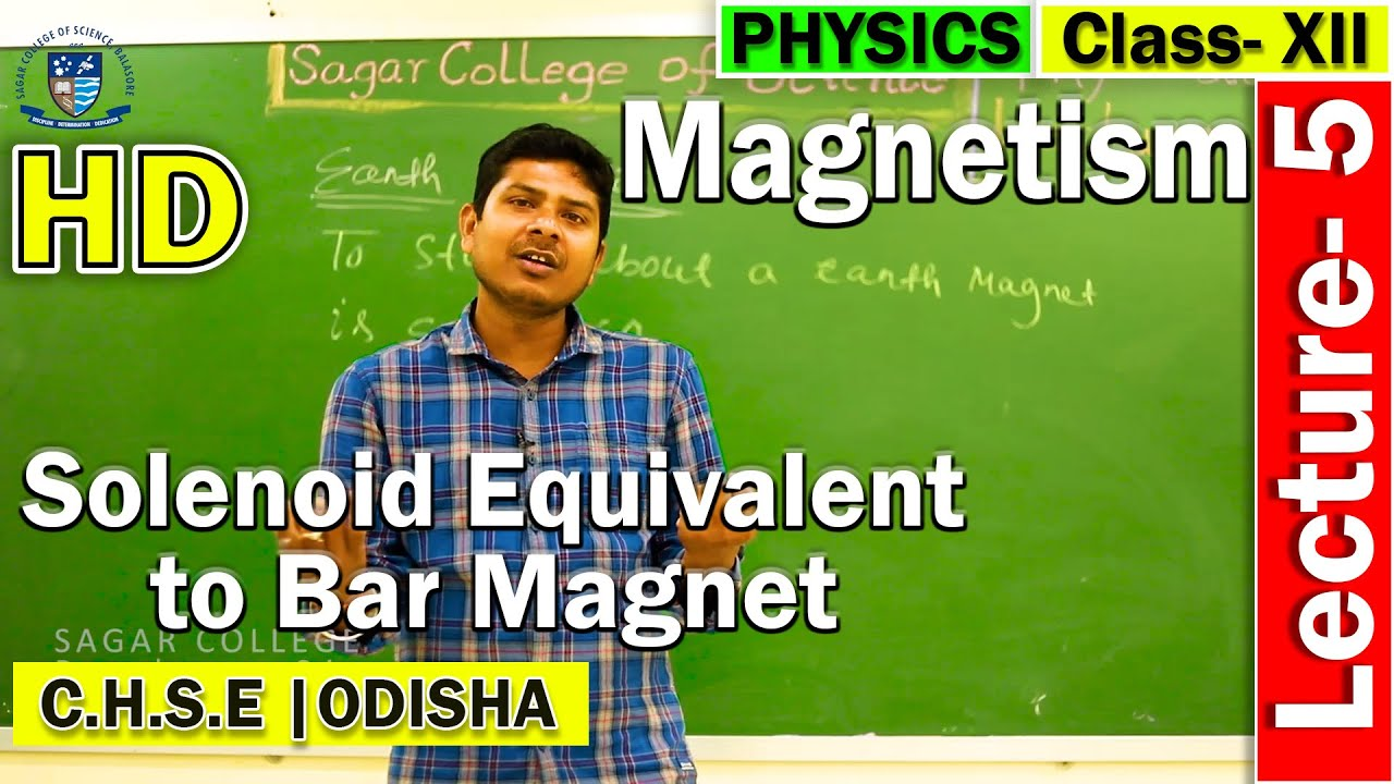 Magnetism | Lecture - 5 | Solenoid as Bar Magnet | Earth as Magnet | Sagar College Balasore