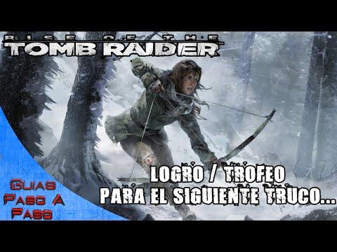 Rise of the Tomb Raider | Logro / Trofeo: Para el siguiente truco...