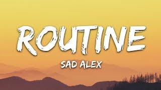 Download sad alex - routinee (Lyrics) Mp3 and Videos