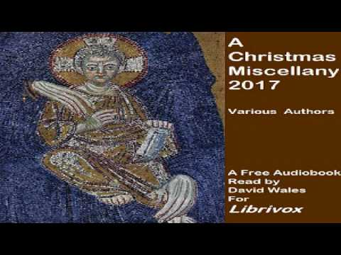 Christmas Miscellany 2017 | Essays & Short Works, General Fiction | Audiobook Full | English | 3/3