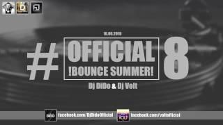 Official Bounce Summer 8 Dj DiDo Dj Volt