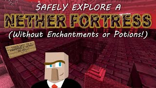 SAFELY EXPLORE A NETHER FORTRESS in Minecraft - Without Enchantments, Potions, and on HARD Mode!