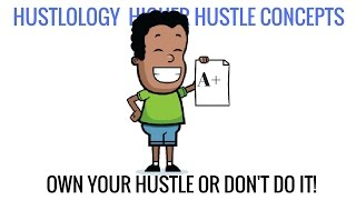Be Proud of Your Hustle or Don't Do it - HUSTOLOGY