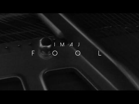 Imaj - Fool (Official Video)