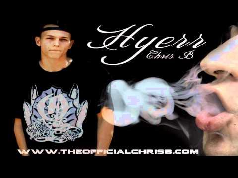 Hyyerr - Chris B [Smoke Song]