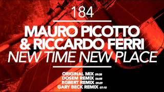 Mauro Picotto & Riccardo Ferri - New Time New Place (Egbert Remix)