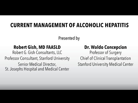 Management of Alcoholic Hepatitis  Dr. Robert Gish  Dr. Waldo Concepcion