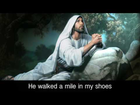 He Walked A Mile In My Shoes