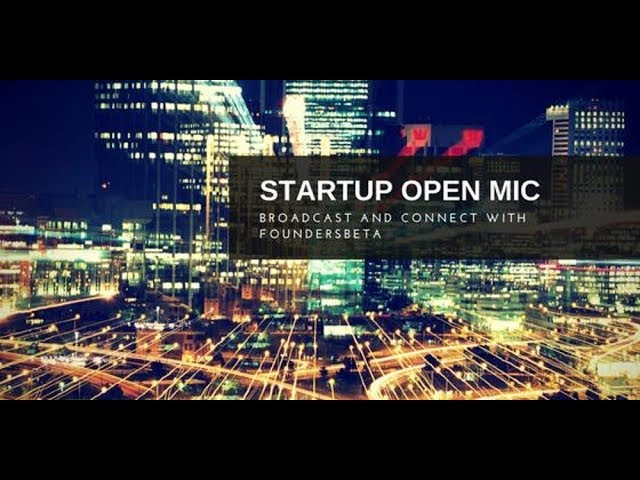 Startup Demo and Open Mic