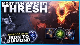 THE MOST FUN SUPPORT? THRESH! - Iron To Diamond   League Of Legends