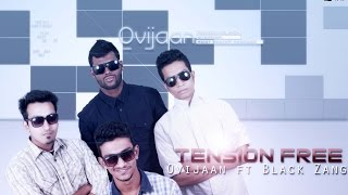 Ovijaan - Tension Free ft Black Zang