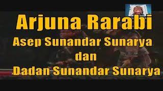 Wayang Golek Arjuna Rarabi Full - Digarap Bergantian Oleh Asep dan  Dadan Sunandar Sunarya