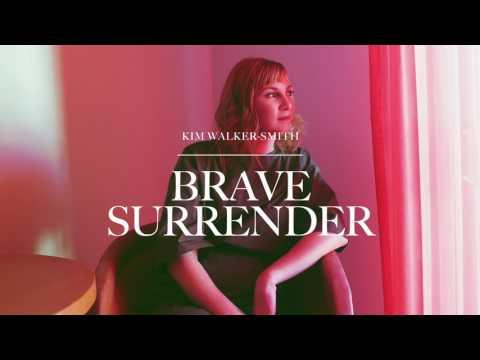 Kim Walker-Smith - Brave Surrender (Audio)