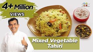 30 Minute Mein Daawat | Mixed Vegetable Tahiri | Chef Sanjeev Kapoor