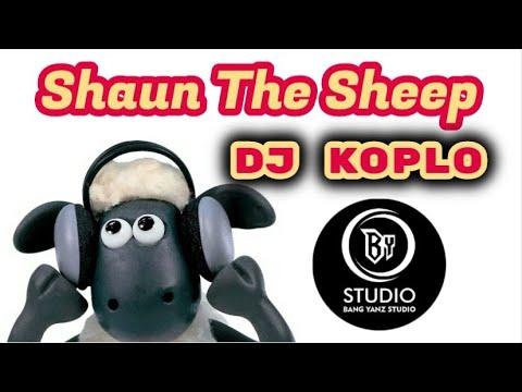 Shaun The Sheep TikTok || DJ Koplo Version || Cover Kendang Rampak