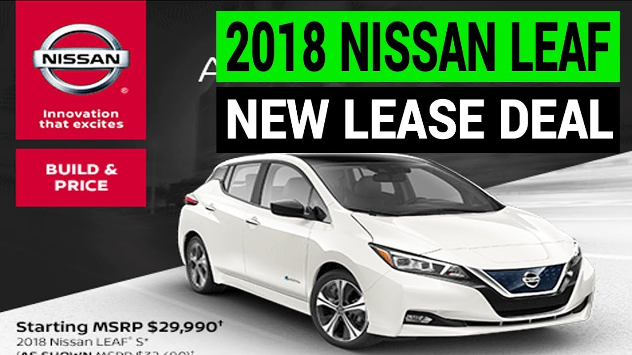 Nissan Leaf Lease >> New Lease Deal On The New 2018 Nissan Leaf Youtube